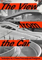 The View from the Car: Autopia as a New Perceptual Regime