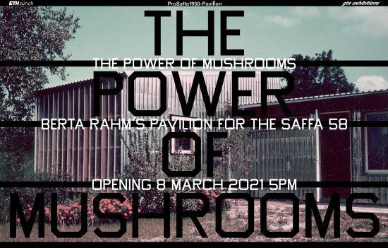 The Power of Mushrooms: Berta Rahm's Pavilion for the Saffa 58