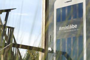 #misläbe - Die Ausstellung über dich
