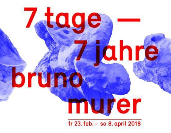 Bruno Murer: 7 Tage – 7 Jahre