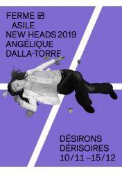New Heads : Angélique Dalla-Torre. Désirons dérisoires