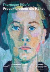 Thurgauer Köpfe – Frauen erobern die Kunst