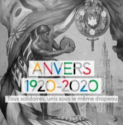ANTWERP 1920-2020: STANDING IN SOLIDARITY, UNITED UNDER THE SAME FLAG (Free entrance)