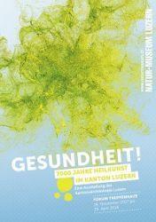 Gesundheit! 7000 Jahre Heilkunst in Luzern
