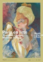 PARIS EN FÊTE. TOULOUSE-LAUTREC, MATISSE, DUFY…