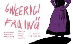 Gweerigi Fraiwä. Eine Demonstration unerhörter Weiblichkeit