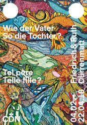 Friedrich & Ruth Dürrenmatt. Wie der Vater, so die Tochter?