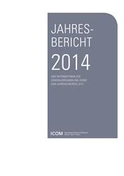 Jahresbericht 2014 ICOM Schweiz